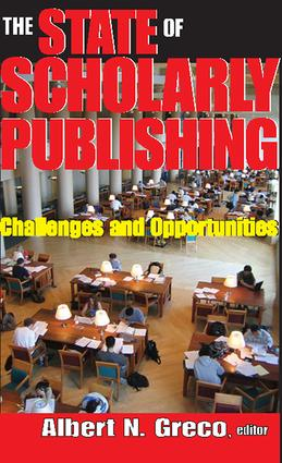 The State of Scholarly Publishing: Challenges and Opportunities, 1st Edition (Paperback) book cover