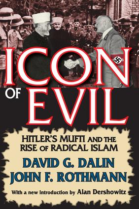 Icon of Evil: Hitler's Mufti and the Rise of Radical Islam, 1st Edition (Paperback) book cover