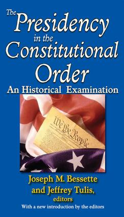 The Presidency in the Constitutional Order: An Historical Examination, 1st Edition (Paperback) book cover