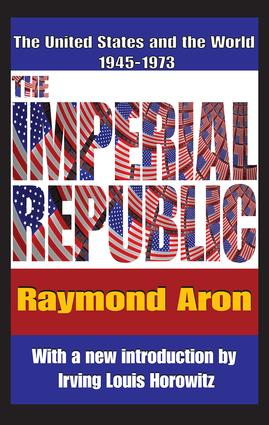 The Imperial Republic: The United States and the World 1945-1973, 1st Edition (Paperback) book cover