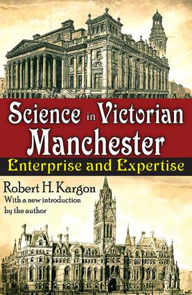 Science in Victorian Manchester: Enterprise and Expertise, 1st Edition (Paperback) book cover