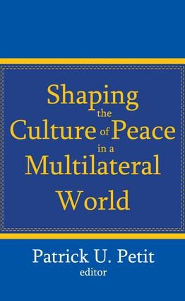 Shaping the Culture of Peace in a Multilateral World
