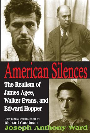 American Silences: The Realism of James Agee, Walker Evans, and Edward Hopper, 1st Edition (Paperback) book cover