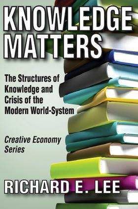 Knowledge Matters: The Structures of Knowledge and Crisis of the Modern World-System, 1st Edition (Paperback) book cover