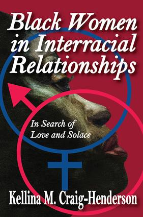 Why Look at Black Women in Interracial Intimate Relationships?