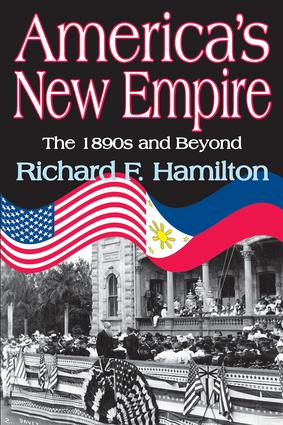 America's New Empire: The 1890s and Beyond, 1st Edition (Hardback) book cover