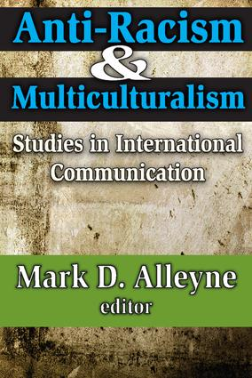 Anti-racism and Multiculturalism: Studies in International Communication, 1st Edition (Paperback) book cover