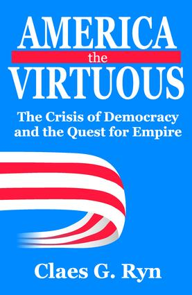America the Virtuous: The Crisis of Democracy and the Quest for Empire, 1st Edition (Paperback) book cover