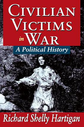 Civilian Victims in War: A Political History, 1st Edition (Paperback) book cover