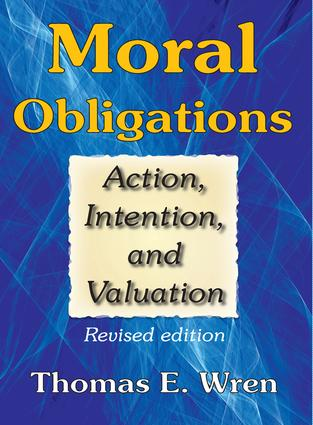 Moral Obligations: Action, Intention, and Valuation, 1st Edition (Paperback) book cover