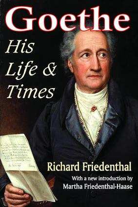 Goethe: His Life and Times, 1st Edition (Paperback) book cover