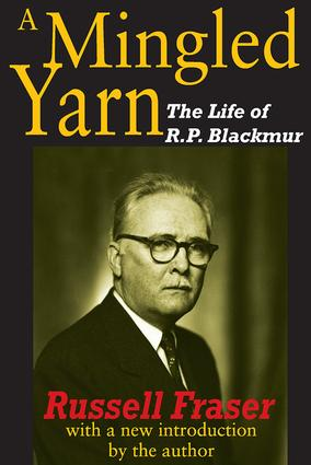 A Mingled Yarn: The Life of R.P.Blackmur, 1st Edition (Paperback) book cover