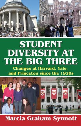 Student Diversity at the Big Three: Changes at Harvard, Yale, and Princeton Since the 1920s, 1st Edition (Hardback) book cover