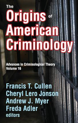 The Origins of American Criminology: Advances in Criminological Theory book cover