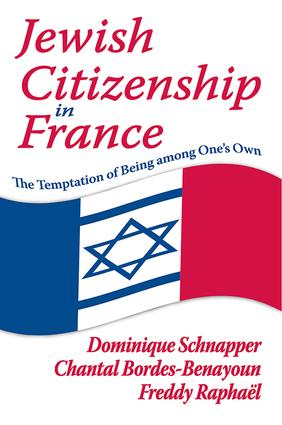 Jewish Citizenship in France: The Temptation of Being Among One's Own, 1st Edition (Hardback) book cover