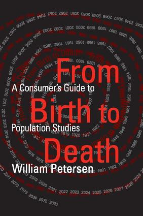 From Birth to Death: A Consumer's Guide to Population Studies, 1st Edition (Paperback) book cover