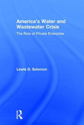 The Development, Ownership, Federal Funding and Regulation of Water and Wastewater Systems in the United States: A Historical Overview