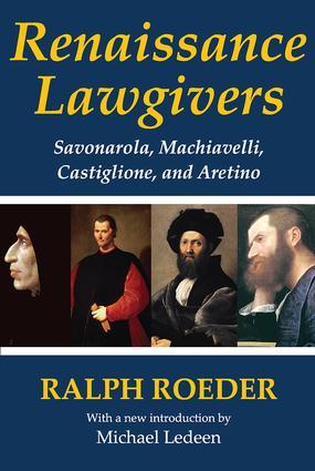Renaissance Lawgivers: Savonarola, Machiavelli, Castiglione and Aretino, 1st Edition (Paperback) book cover