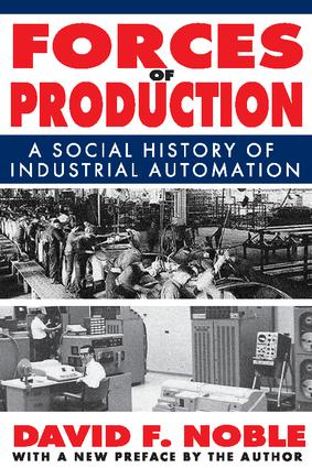 Forces of Production: A Social History of Industrial Automation, 1st Edition (Paperback) book cover