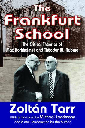 The Frankfurt School: The Critical Theories of Max Horkheimer and Theodor W. Adorno, 1st Edition (Paperback) book cover