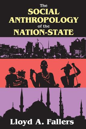 The Social Anthropology of the Nation-State: 1st Edition (Paperback) book cover