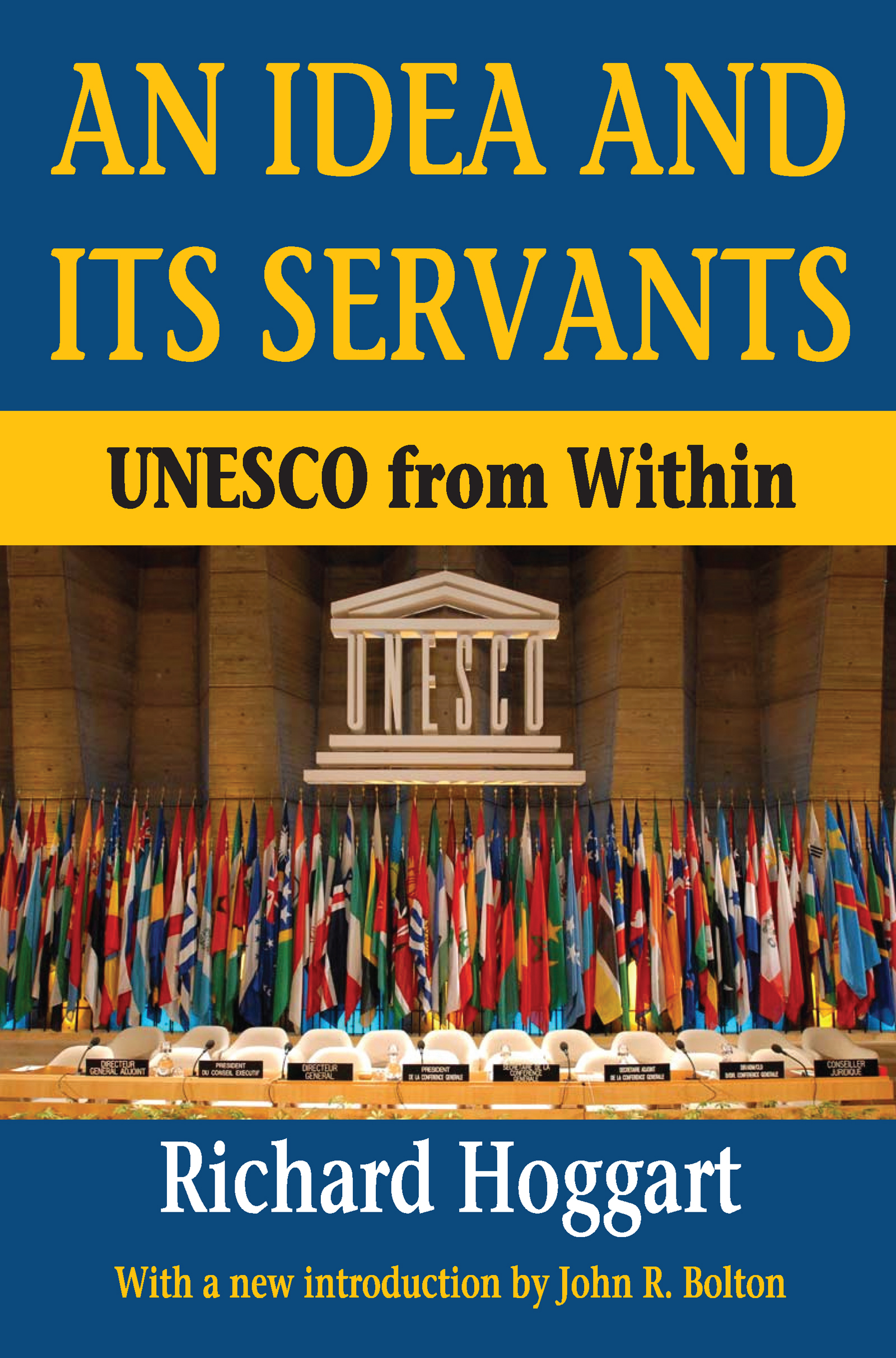 An Idea and Its Servants: UNESCO from within, 1st Edition (Paperback) book cover