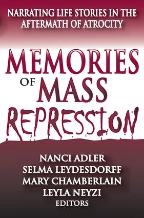 Memories of Mass Repression: Narrating Life Stories in the Aftermath of Atrocity, 1st Edition (Paperback) book cover
