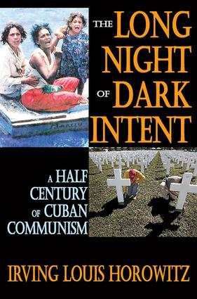 The Long Night of Dark Intent: A Half Century of Cuban Communism, 1st Edition (Paperback) book cover