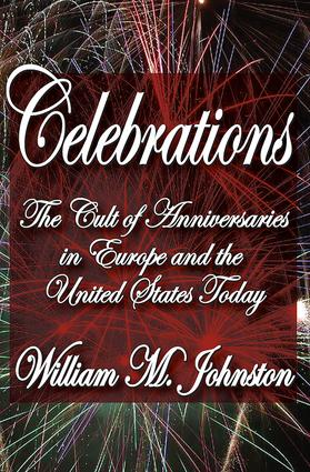 Celebrations: The Cult of Anniversaries in Europe and the United States Today, 1st Edition (Paperback) book cover