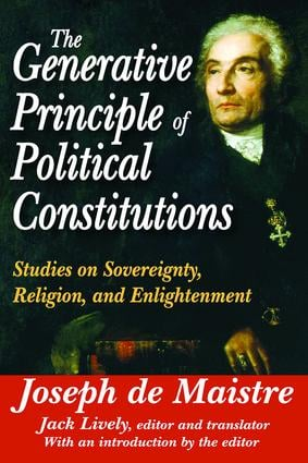The Generative Principle of Political Constitutions: Studies on Sovereignty, Religion and Enlightenment, 1st Edition (Paperback) book cover