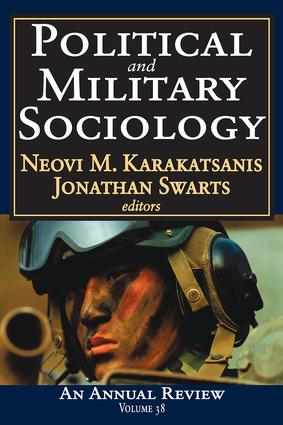 Political and Military Sociology: Volume 38: An Annual Review, 1st Edition (Paperback) book cover
