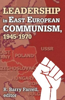 Leadership in East European Communism, 1945-1970: 1st Edition (Paperback) book cover