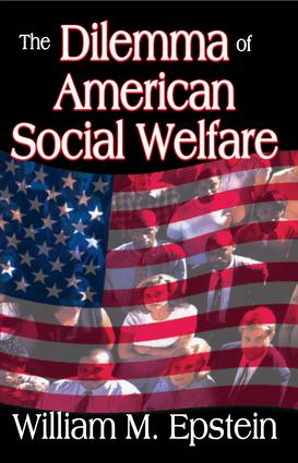 The Dilemma of American Social Welfare: 1st Edition (Paperback) book cover