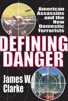 Defining Danger: American Assassins and the New Domestic Terrorists, 1st Edition (Paperback) book cover