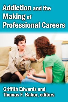 Addiction and the Making of Professional Careers: 1st Edition (Hardback) book cover