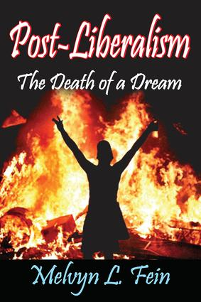 Post Liberalism The Death Of A Dream Crc Press Book