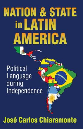 Nation and State in Latin America: Political Language During Independence, 1st Edition (Paperback) book cover