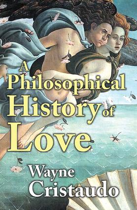 A Philosophical History of Love: 1st Edition (Hardback) book cover