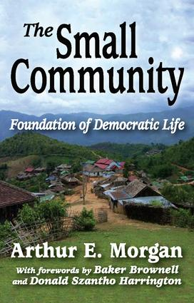 The Small Community: Foundation of Democratic Life, 1st Edition (Paperback) book cover