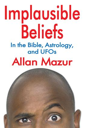 Implausible Beliefs: In the Bible, Astrology, and UFOs, 1st Edition (Paperback) book cover