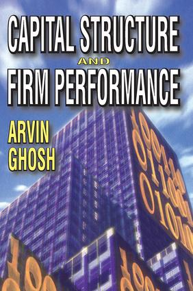 Capital Structure and Firm Performance: 1st Edition (Paperback) book cover
