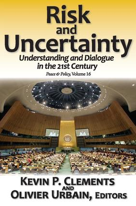 Risk and Uncertainty: Understanding and Dialogue in the 21st Century book cover