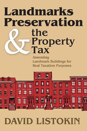 Landmarks Preservation and the Property Tax: Assessing Landmark Buildings for Real Taxation Purposes, 1st Edition (Paperback) book cover