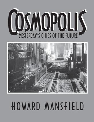 Cosmopolis: Yesterday's Cities of the Future, 1st Edition (Paperback) book cover