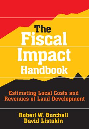The Fiscal Impact Handbook: Estimating Local Costs and Revenues of Land Development, 1st Edition (Paperback) book cover