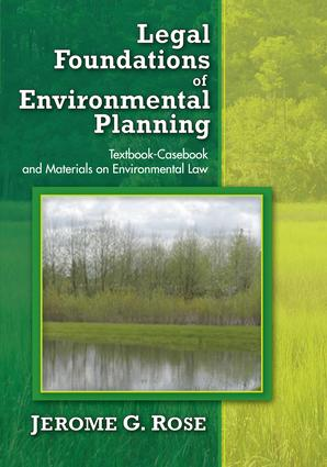 Legal Foundations of Environmental Planning: Textbook-Casebook and Materials on Environmental Law, 1st Edition (Hardback) book cover
