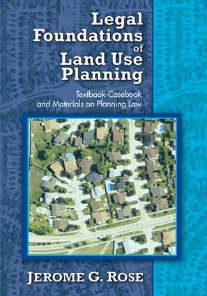 Legal Foundations of Land Use Planning: Textbook-Casebook and Materials on Planning Law, 1st Edition (Paperback) book cover