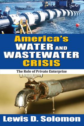 America's Water and Wastewater Crisis: The Role of Private Enterprise, 1st Edition (Paperback) book cover