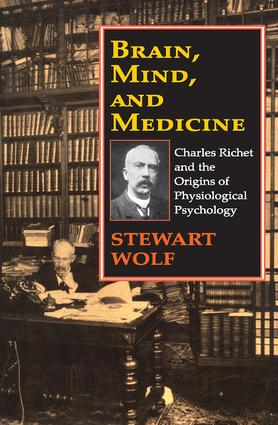 Brain, Mind, and Medicine: Charles Richet and the Origins of Physiological Psychology, 1st Edition (Paperback) book cover