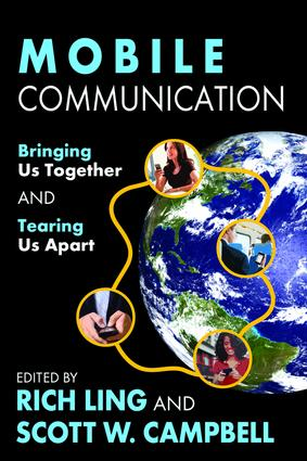 Mobile Communication: Bringing Us Together and Tearing Us Apart, 1st Edition (Paperback) book cover